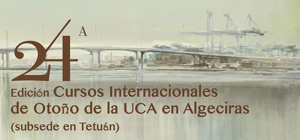 Convocatoria Abierta – XXIV Cursos Internacionales de Otoño de la UCA en Algeciras